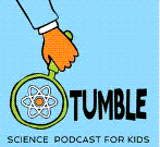Tumble is a science podcast created to be enjoyed by the entire family. Hosted